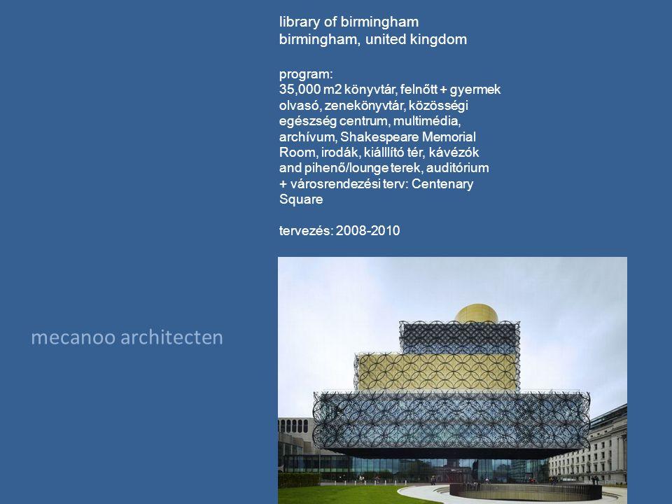 mecanoo architecten library of birmingham birmingham, united kingdom program: 35,000 m2 könyvtár, felnőtt + gyermek olvasó, zenekönyvtár, közösségi egészség centrum, multimédia, archívum, Shakespeare Memorial Room, irodák, kiálllító tér, kávézók and pihenő/lounge terek, auditórium + városrendezési terv: Centenary Square tervezés: 2008-2010 Kivitelezés: 2010-2013
