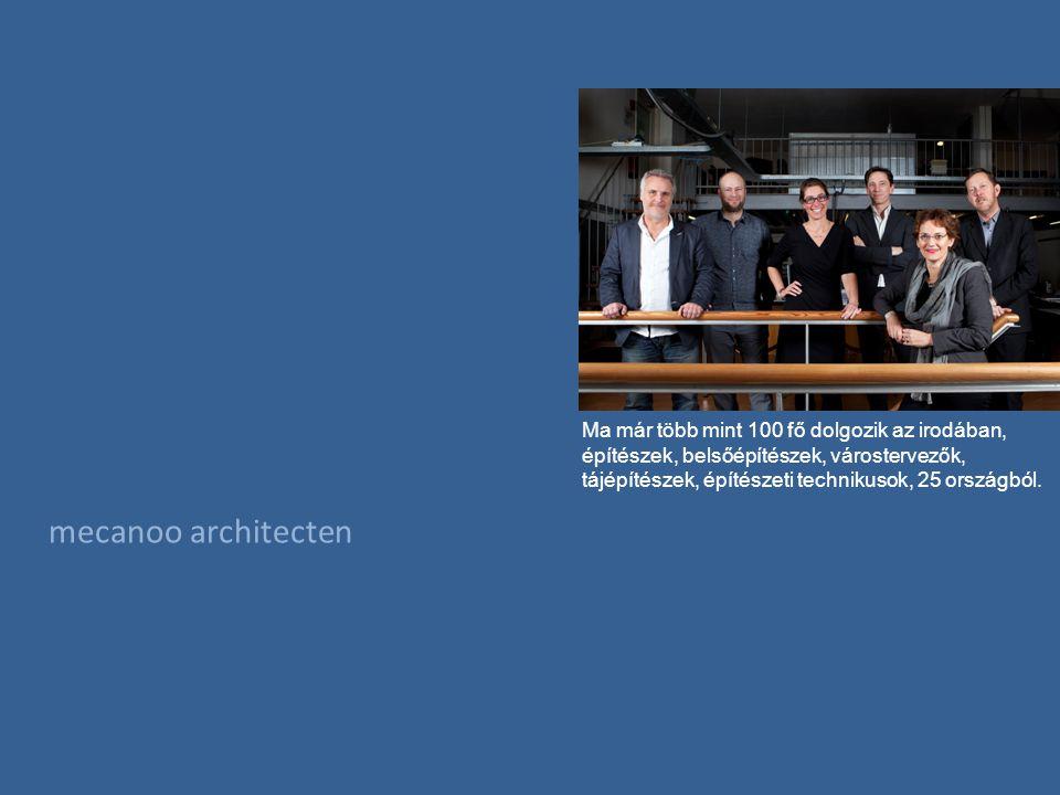 mecanoo architecten Ma már több mint 100 fő dolgozik az irodában, építészek, belsőépítészek, várostervezők, tájépítészek, építészeti technikusok, 25 országból.
