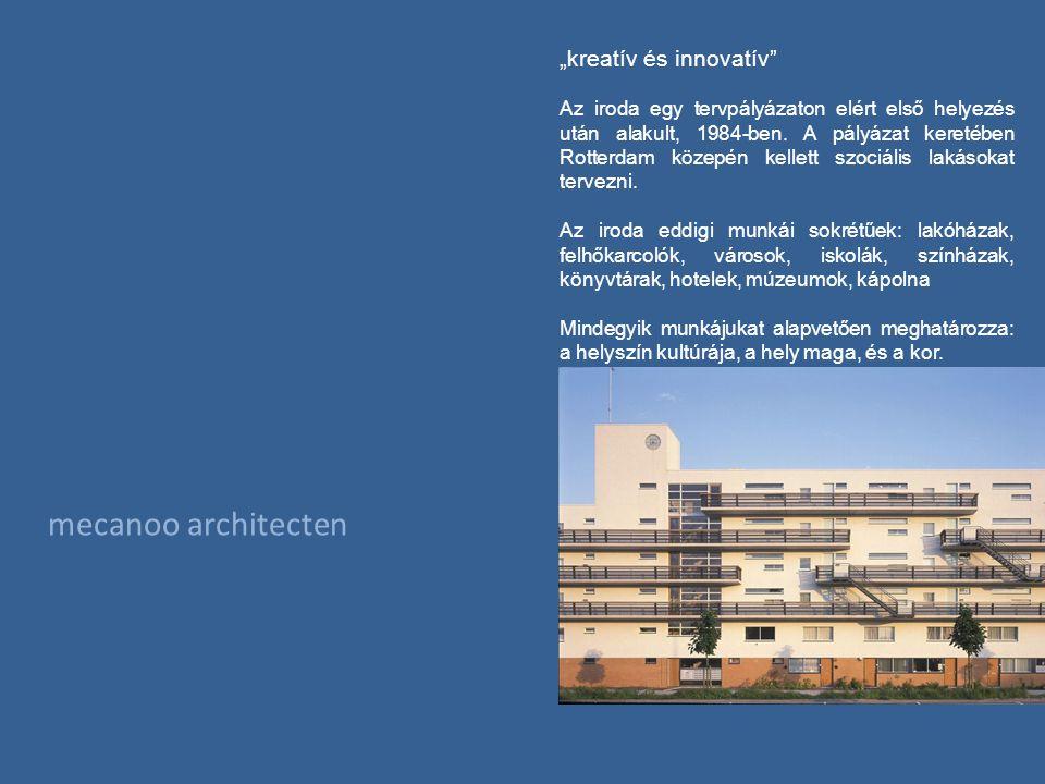 """mecanoo architecten """"kreatív és innovatív Az iroda egy tervpályázaton elért első helyezés után alakult, 1984-ben."""