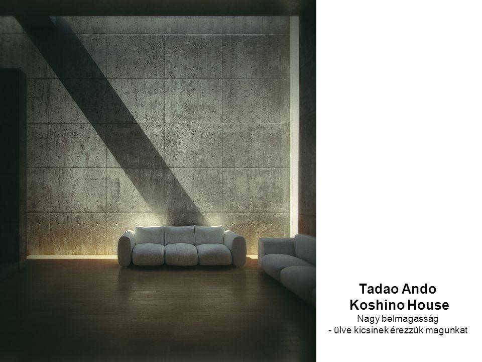 Tadao Ando Koshino House Nagy belmagasság - ülve kicsinek érezzük magunkat