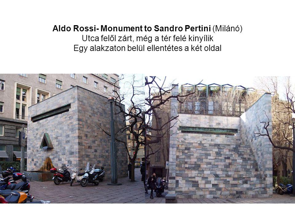 Aldo Rossi- Monument to Sandro Pertini (Milánó) Utca felől zárt, még a tér felé kinyílik Egy alakzaton belül ellentétes a két oldal