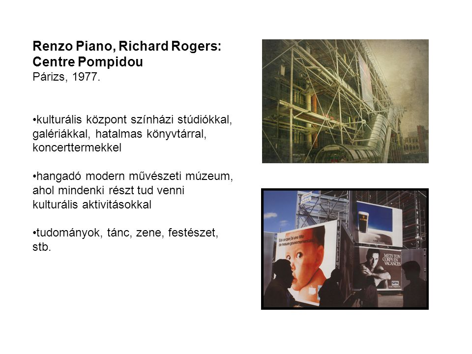 Renzo Piano, Richard Rogers: Centre Pompidou Párizs, 1977.