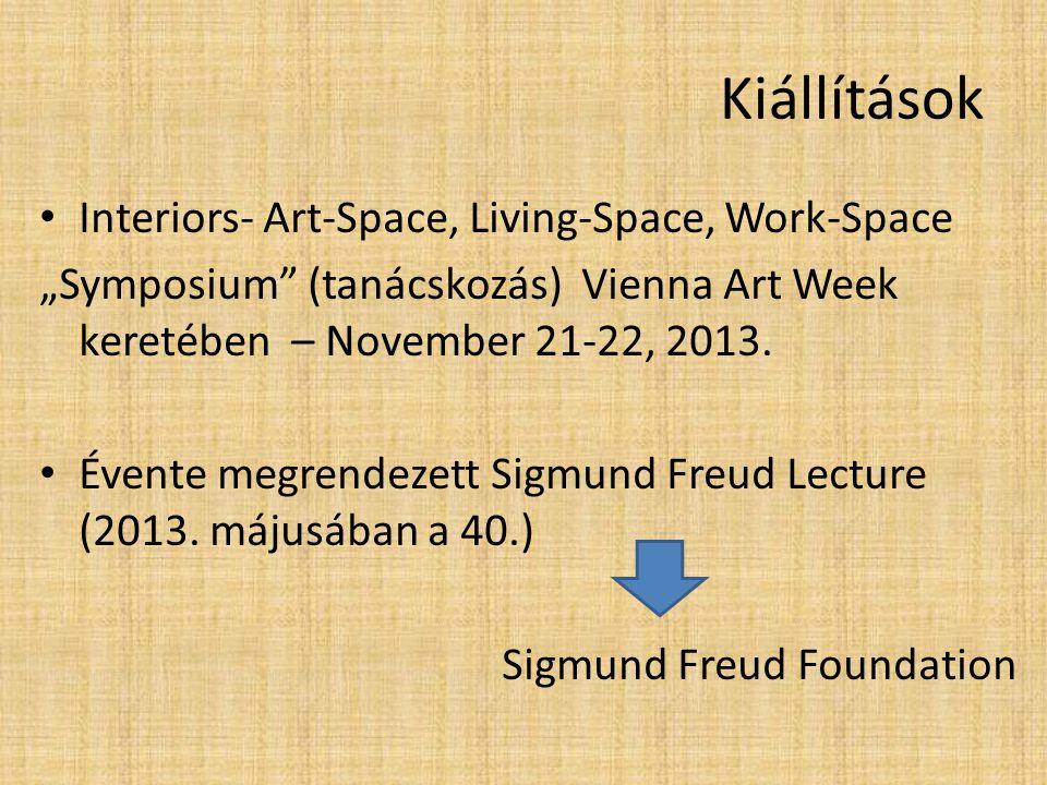 """Kiállítások Interiors- Art-Space, Living-Space, Work-Space """"Symposium"""" (tanácskozás) Vienna Art Week keretében – November 21-22, 2013. Évente megrende"""