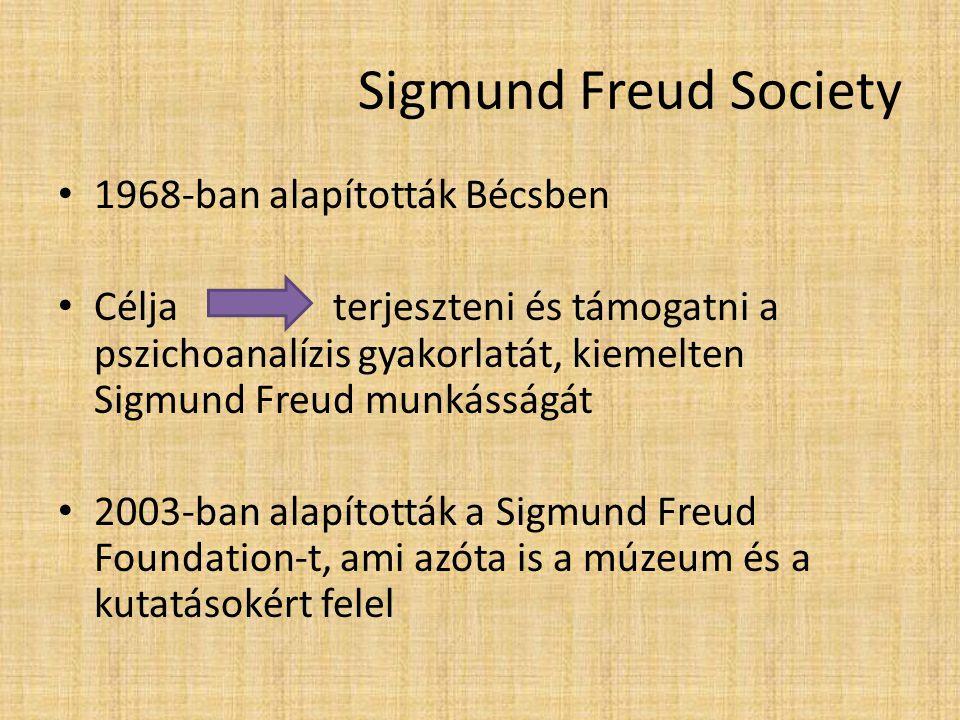 Sigmund Freud Society 1968-ban alapították Bécsben Célja terjeszteni és támogatni a pszichoanalízis gyakorlatát, kiemelten Sigmund Freud munkásságát 2