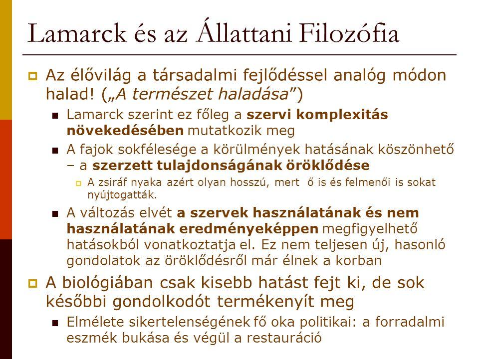 """Lamarck és az Állattani Filozófia  Az élővilág a társadalmi fejlődéssel analóg módon halad! (""""A természet haladása"""") Lamarck szerint ez főleg a szerv"""