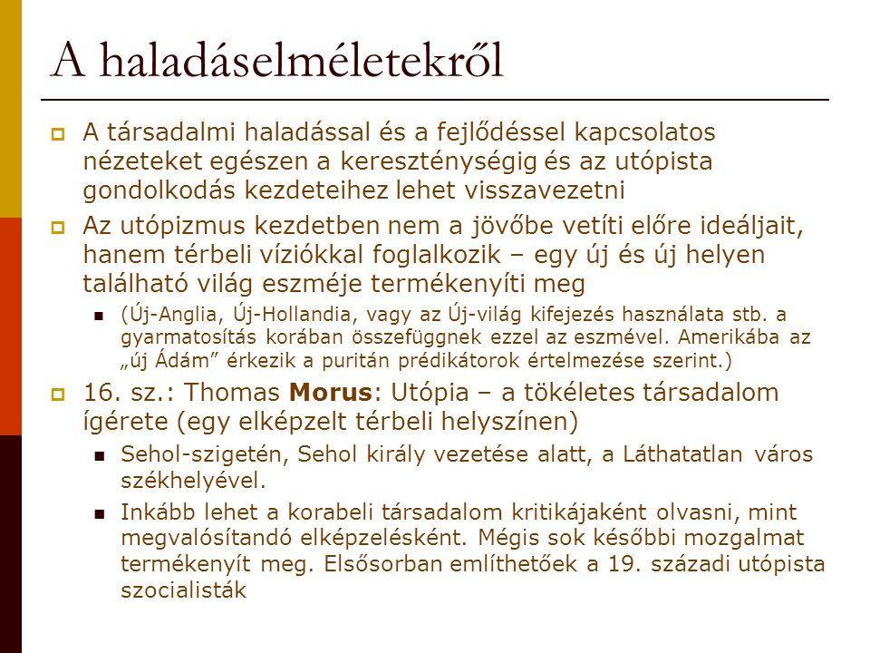 A haladáselméletek  A felfedezések korának lezárulásával (18.sz vége, 19.