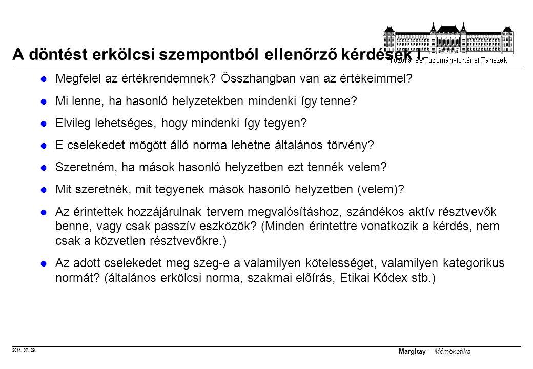 2014.07. 29. Margitay – Mérnöketika Megfelel az értékrendemnek.