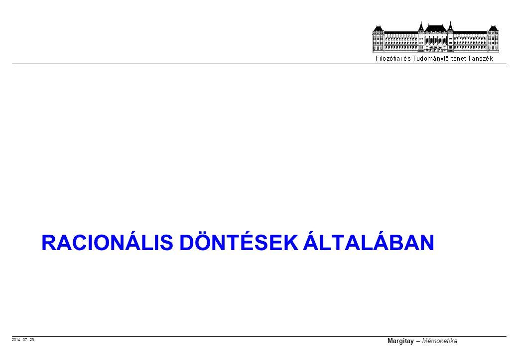 2014. 07. 29. Margitay – Mérnöketika RACIONÁLIS DÖNTÉSEK ÁLTALÁBAN