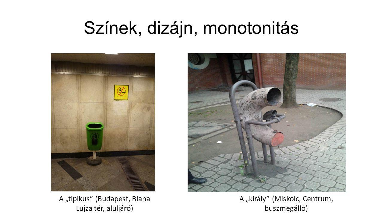 """Színek, dizájn, monotonitás A """"tipikus"""" (Budapest, Blaha Lujza tér, aluljáró) A """"király"""" (Miskolc, Centrum, buszmegálló)"""