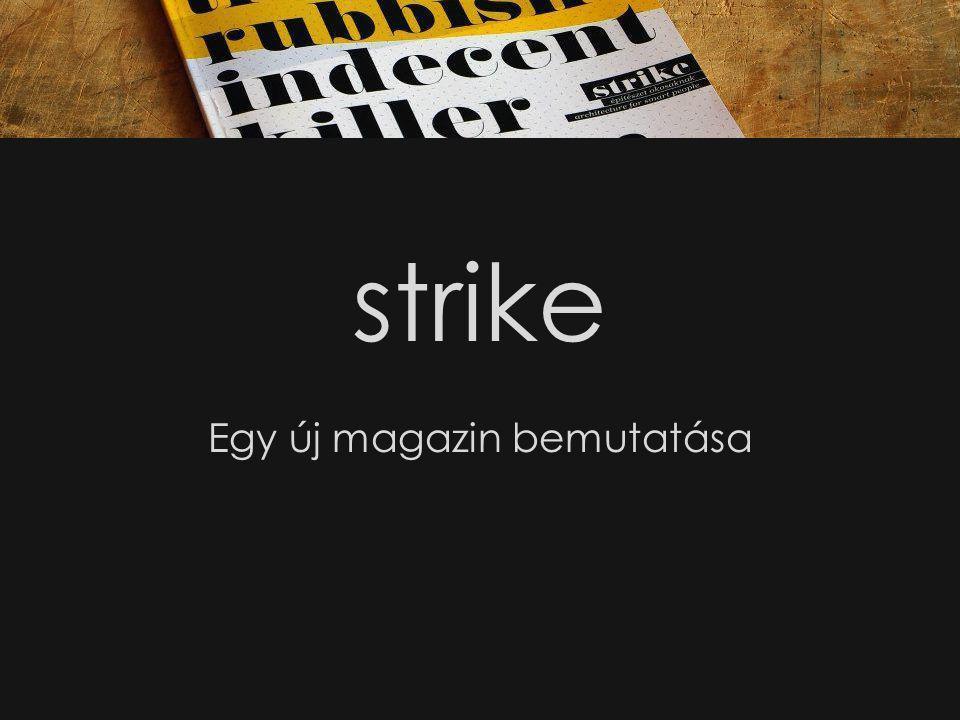 strike Egy új magazin bemutatása