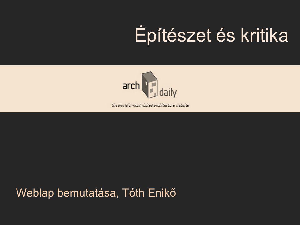 Építészet és kritika Weblap bemutatása, Tóth Enikő