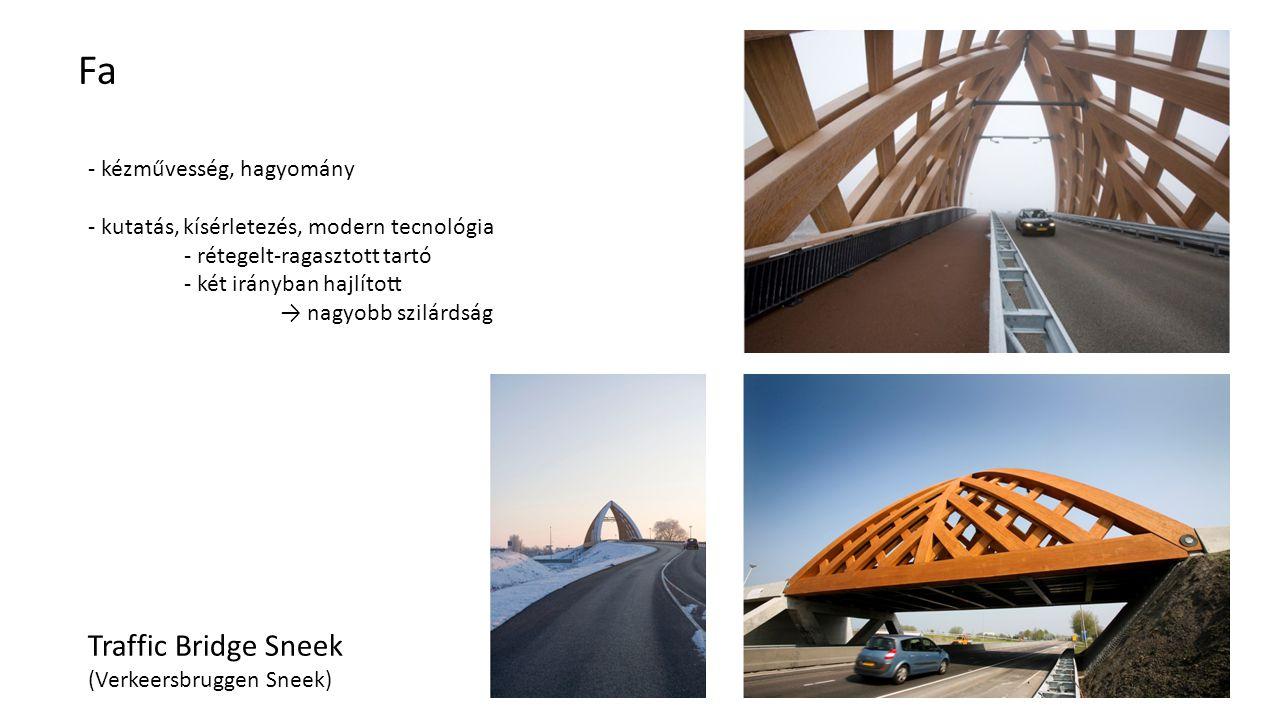 Traffic Bridge Sneek (Verkeersbruggen Sneek) Fa - kézművesség, hagyomány - kutatás, kísérletezés, modern tecnológia - rétegelt-ragasztott tartó - két irányban hajlított → nagyobb szilárdság