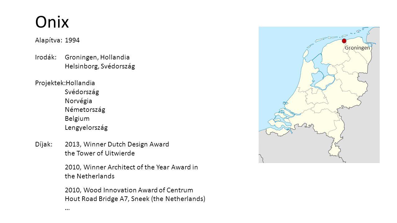 Onix Alapítva: 1994 Irodák: Groningen, Hollandia Helsinborg, Svédország Projektek:Hollandia Svédország Norvégia Németország Belgium Lengyelország Díjak:2013, Winner Dutch Design Award the Tower of Uitwierde 2010, Winner Architect of the Year Award in the Netherlands 2010, Wood Innovation Award of Centrum Hout Road Bridge A7, Sneek (the Netherlands) … Groningen