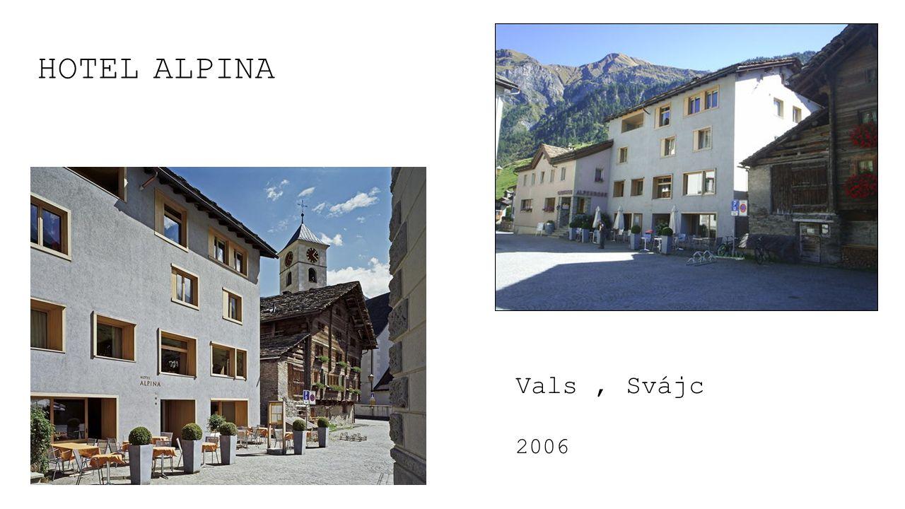 HOTEL ALPINA Vals, Svájc 2006