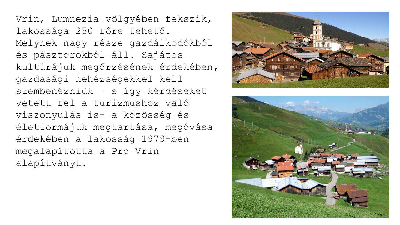 Vrin, Lumnezia völgyében fekszik, lakossága 250 főre tehető.