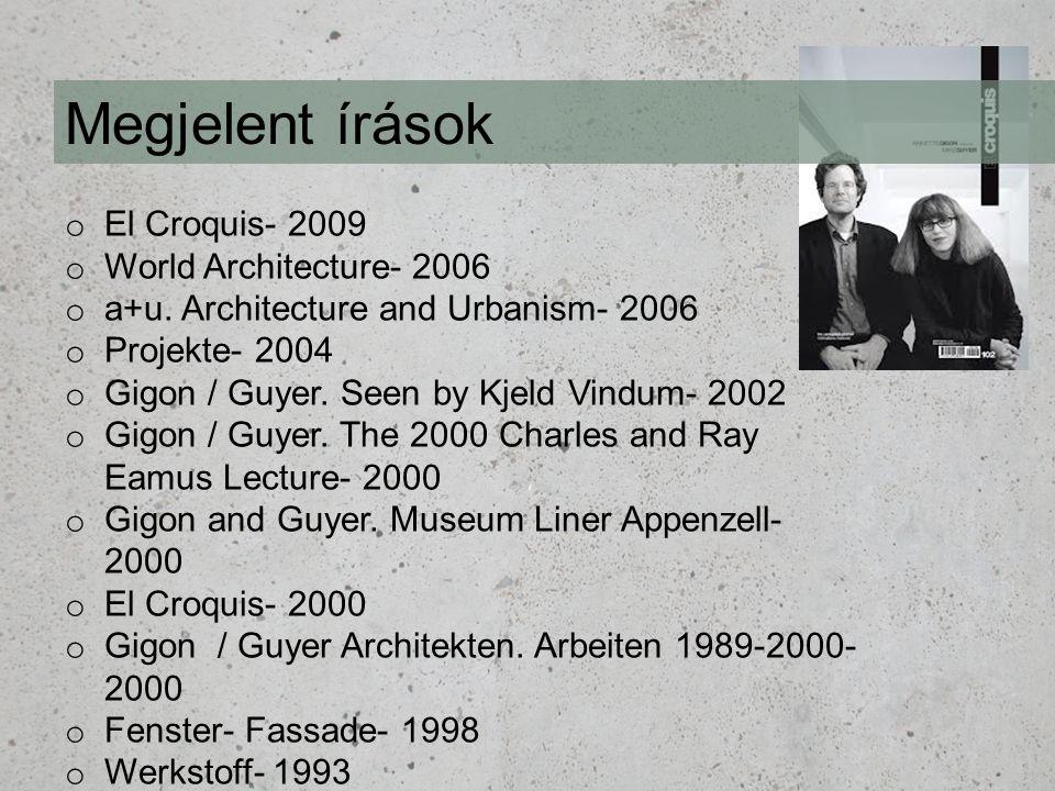 Megjelent írások o El Croquis- 2009 o World Architecture- 2006 o a+u. Architecture and Urbanism- 2006 o Projekte- 2004 o Gigon / Guyer. Seen by Kjeld