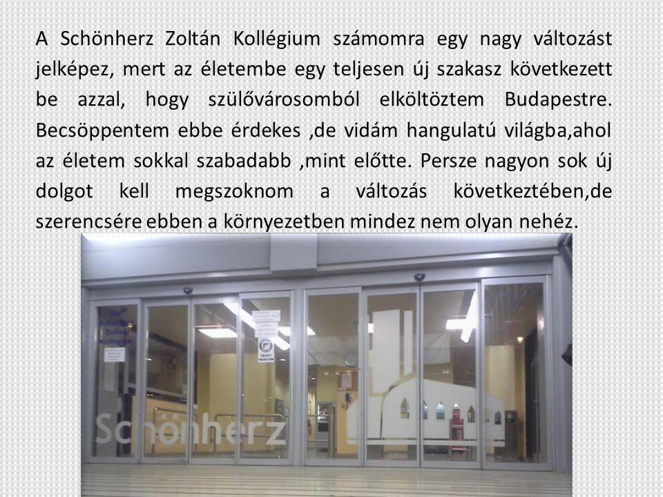 A Schönherz Zoltán Kollégium számomra egy nagy változást jelképez, mert az életembe egy teljesen új szakasz következett be azzal, hogy szülővárosomból