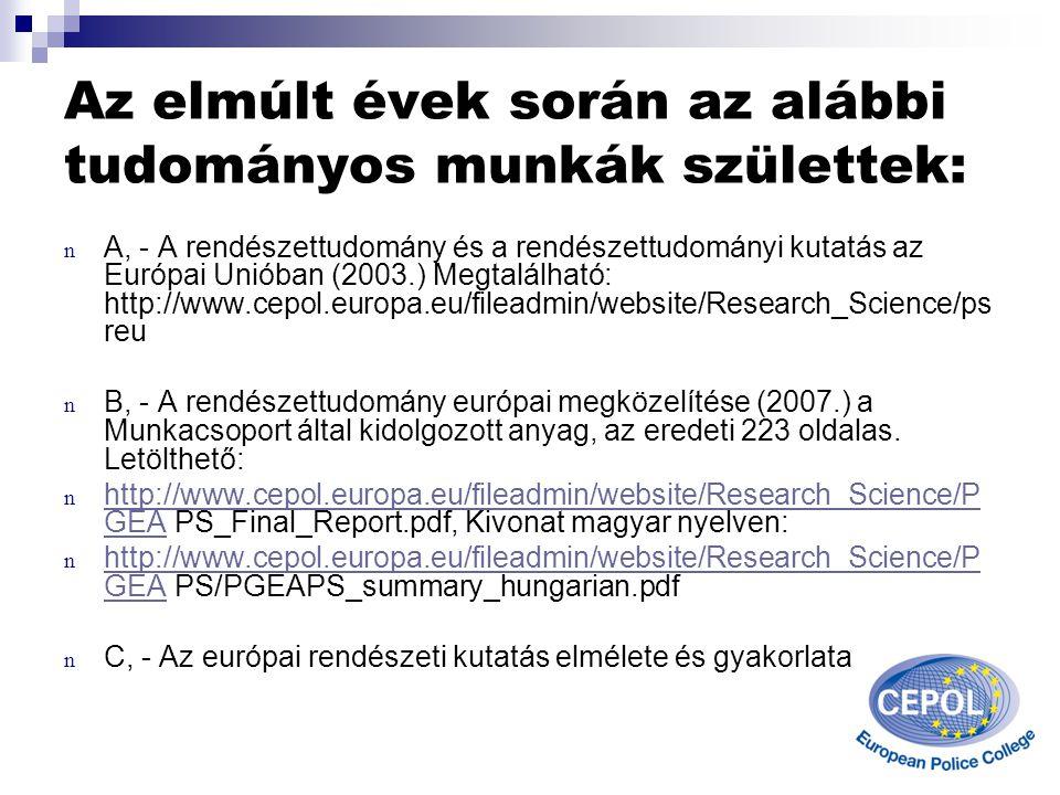 A CEPOL kutatási programja az alábbi területeket vizsgálta : A, A SEPE I. kutatási program keretében megvizsgálták az európai rendőri rendszereket és