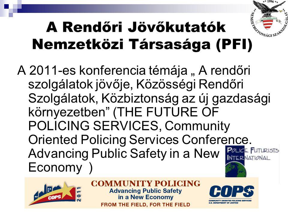 A Rendőri Jövőkutatók Nemzetközi Társasága (PFI) A Társaságot 1991-ben az USA-ban mint közhasznú szervezetet alapították. A tagok között vannak gyakor