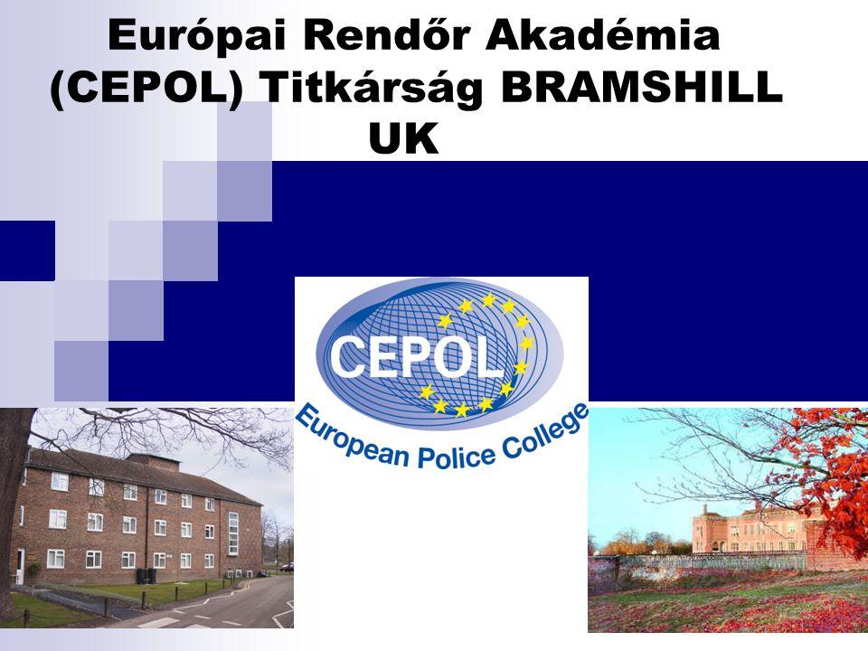 Európai Rendőr Akadémia (CEPOL) Titkárság BRAMSHILL UK