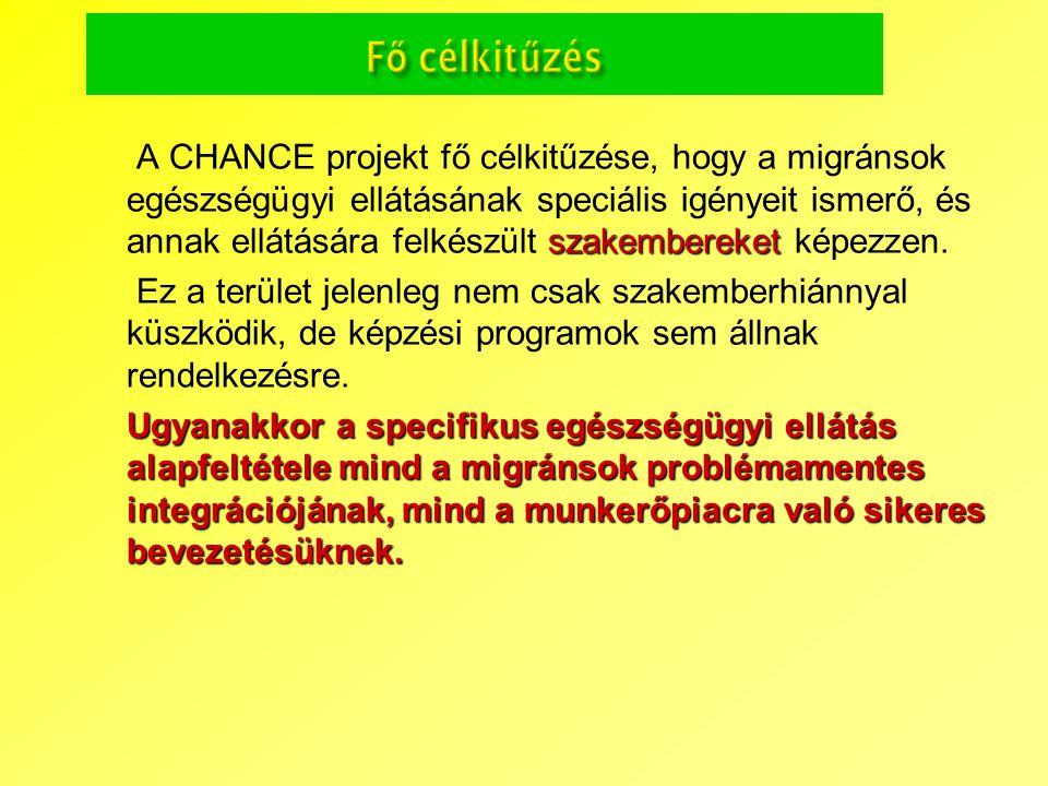 szakembereket A CHANCE projekt fő célkitűzése, hogy a migránsok egészségügyi ellátásának speciális igényeit ismerő, és annak ellátására felkészült sza