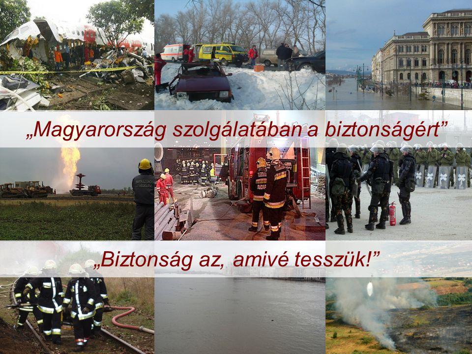 """-2- """"Magyarország szolgálatában a biztonságért"""" """"Biztonság az, amivé tesszük!"""""""