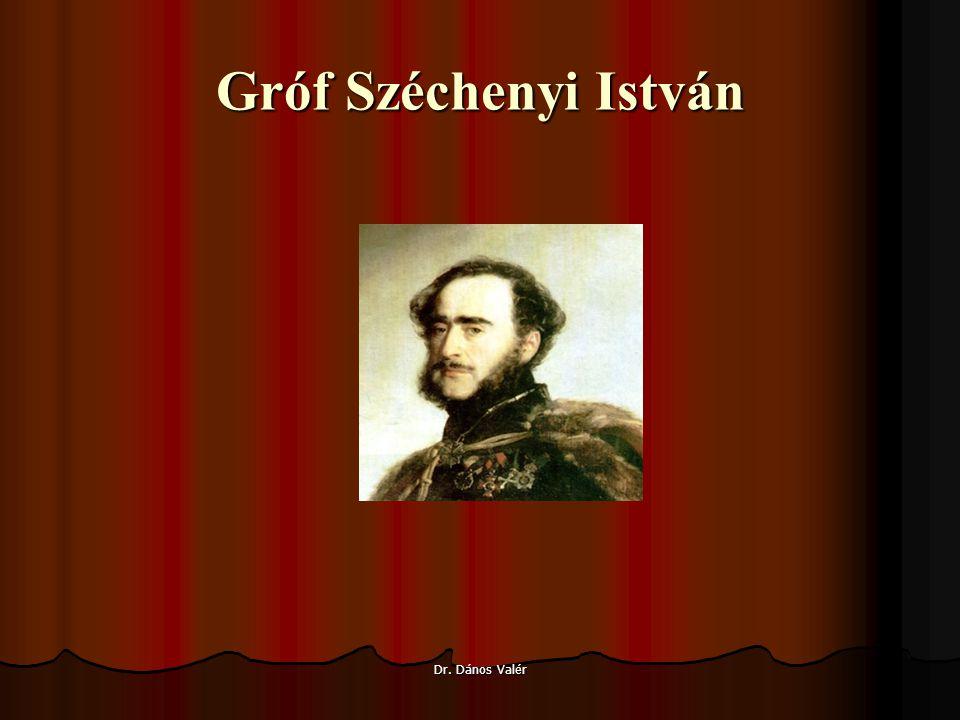 Gróf Széchenyi István Dr. Dános Valér
