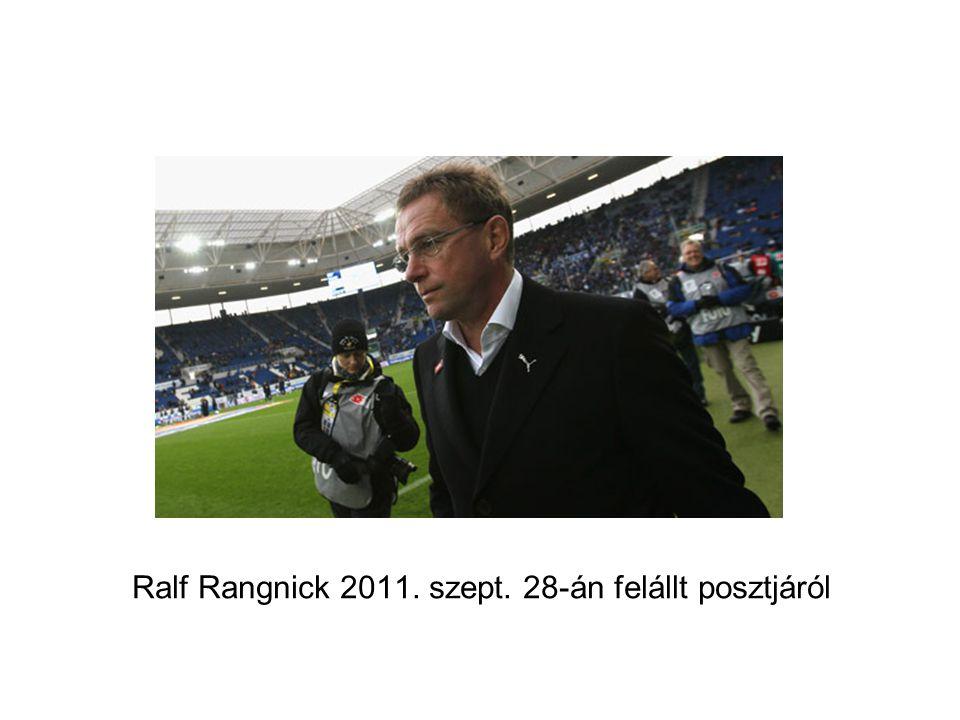 Ralf Rangnick 2011. szept. 28-án felállt posztjáról
