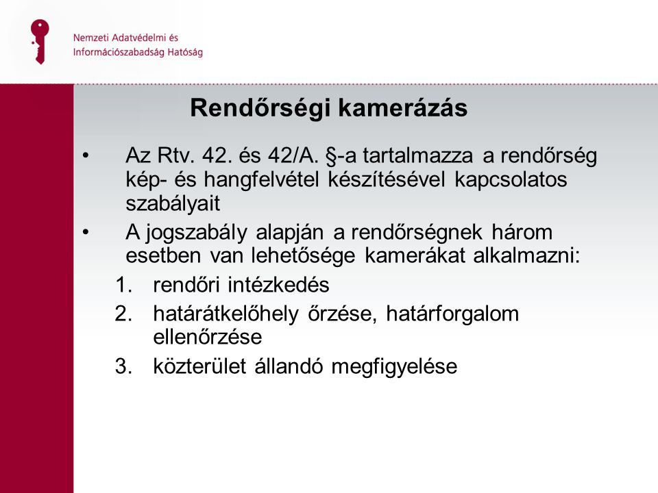 Rendőrségi kamerázás Az Rtv.42. és 42/A.