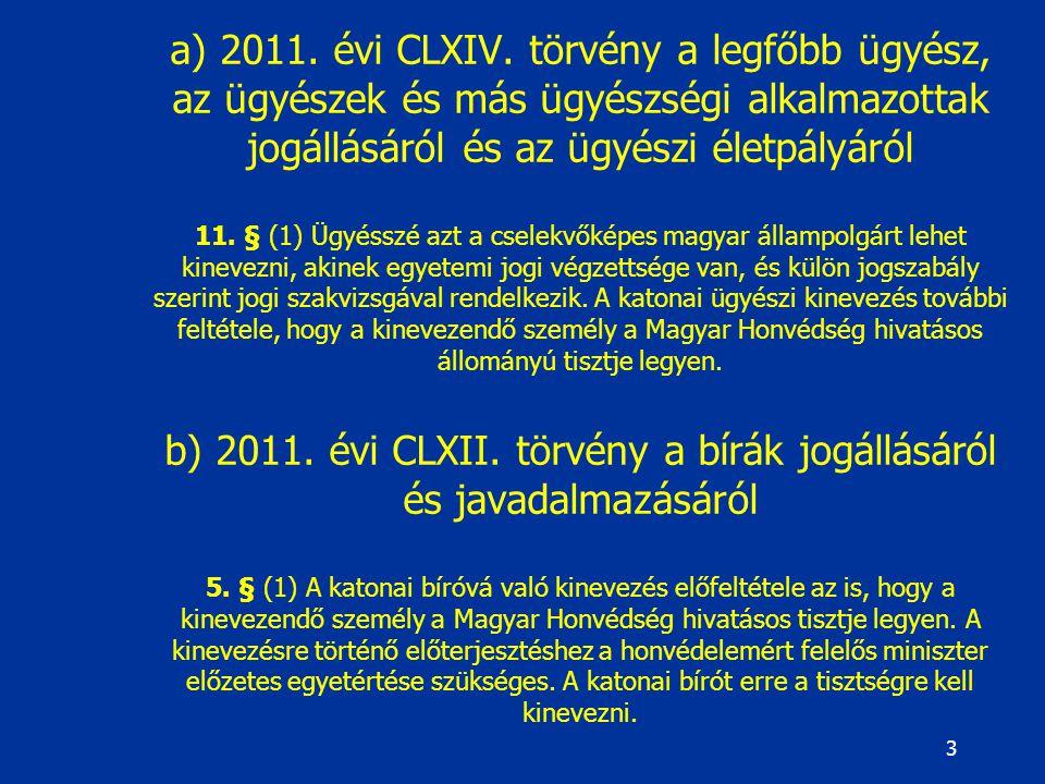 2 VISSZATEKINTÉS Hatályos Btk. (2012. évi C. tv.) 127. § (1) bek. E törvény alkalmazásában katona a Magyar Honvédség tényleges állományú, a rendőrség,
