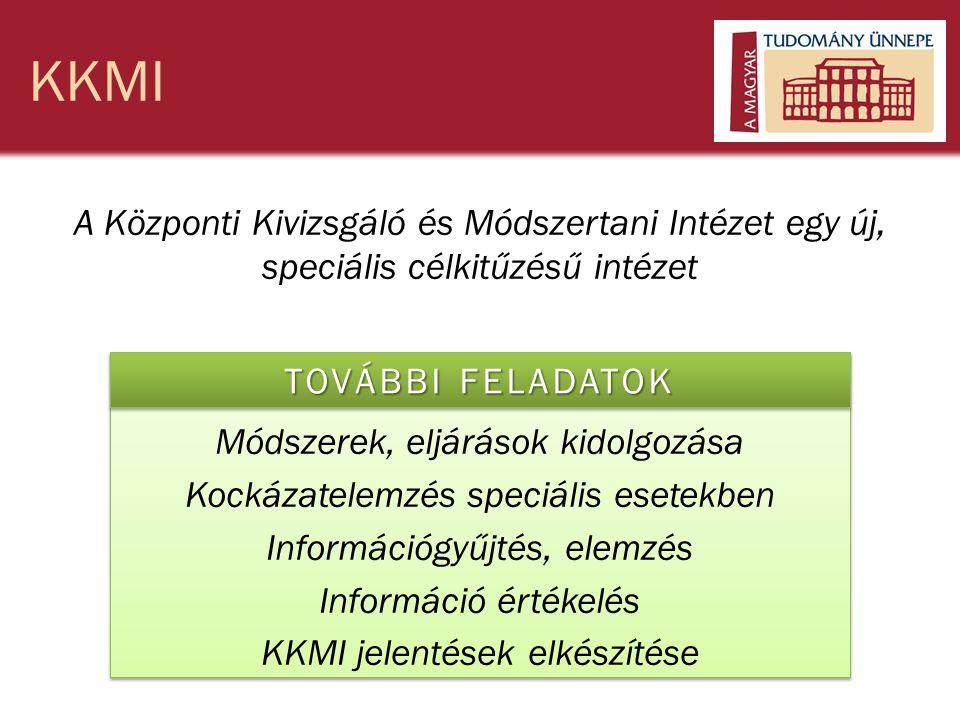 KKMI A Központi Kivizsgáló és Módszertani Intézet egy új, speciális célkitűzésű intézet A hosszabb tartamú szabadság-vesztésre ítéltek diagnosztizálás