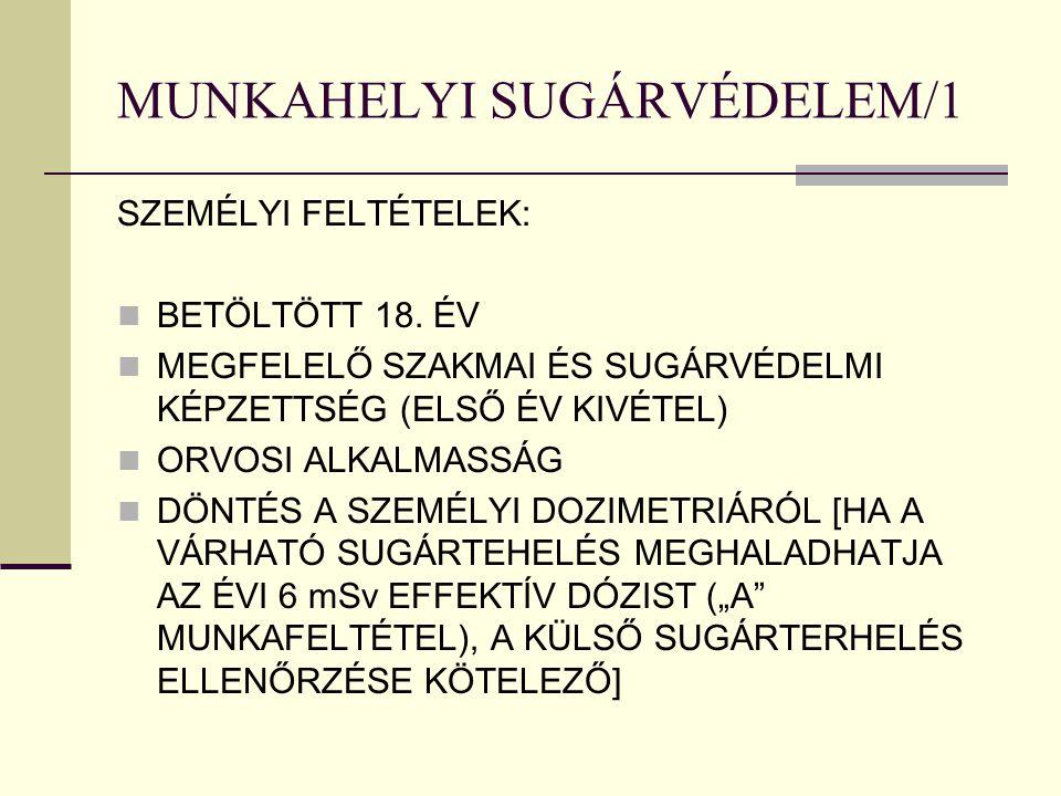 MUNKAHELYI SUGÁRVÉDELEM/1 SZEMÉLYI FELTÉTELEK: BETÖLTÖTT 18.