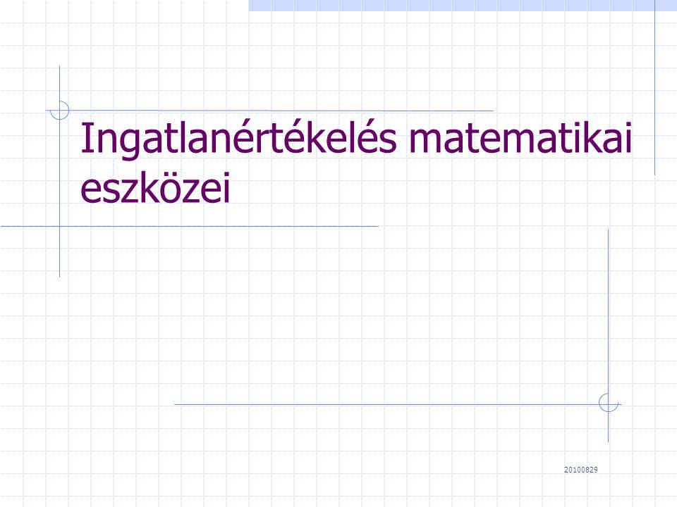 Ingatlanértékelés matematikai eszközei 20100829
