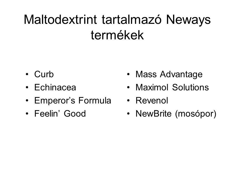 Maltodextrint tartalmazó Neways termékek Curb Echinacea Emperor's Formula Feelin' Good Mass Advantage Maximol Solutions Revenol NewBrite (mosópor)