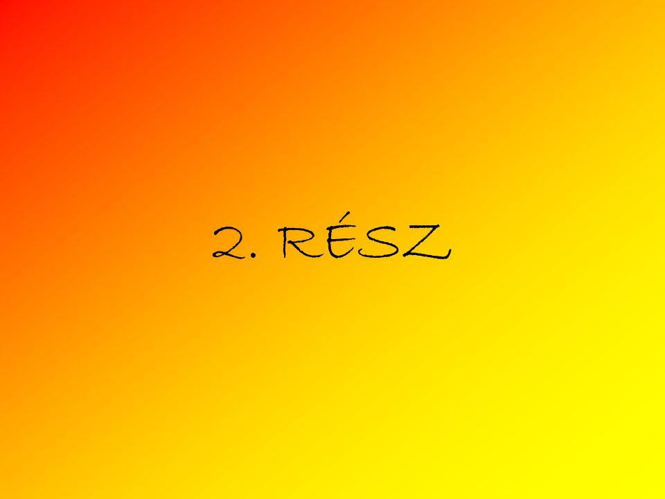 2. RÉSZ