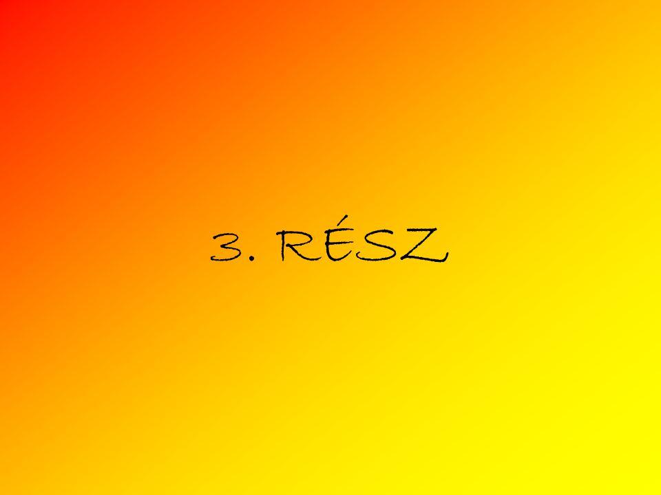 3. RÉSZ