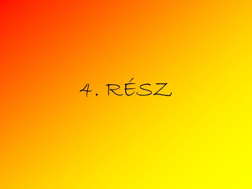 4. RÉSZ