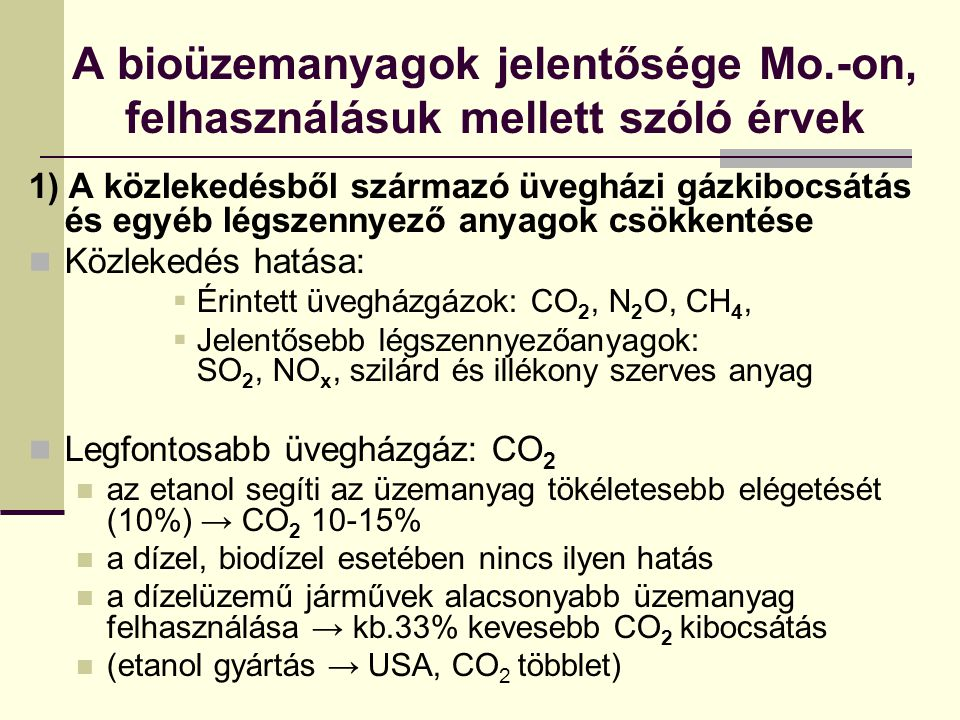 A bioüzemanyagok jelentősége Mo.-on, felhasználásuk mellett szóló érvek 1) A közlekedésből származó üvegházi gázkibocsátás és egyéb légszennyező anyag