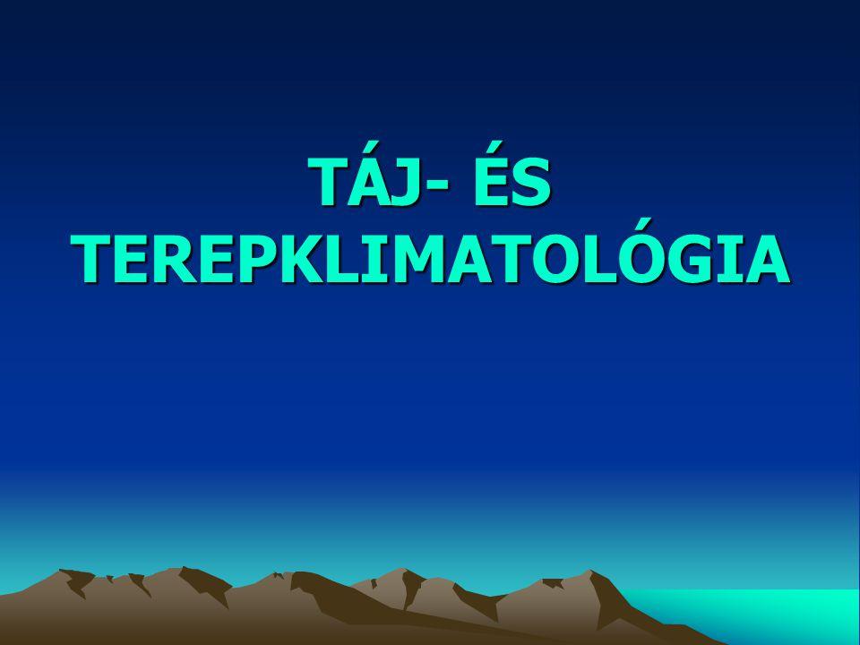 TÁJ- ÉS TEREPKLIMATOLÓGIA