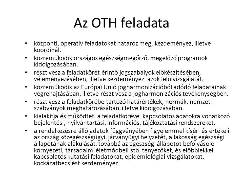 Az OTH feladata központi, operatív feladatokat határoz meg, kezdeményez, illetve koordinál. közreműködik országos egészségmegőrző, megelőző programok