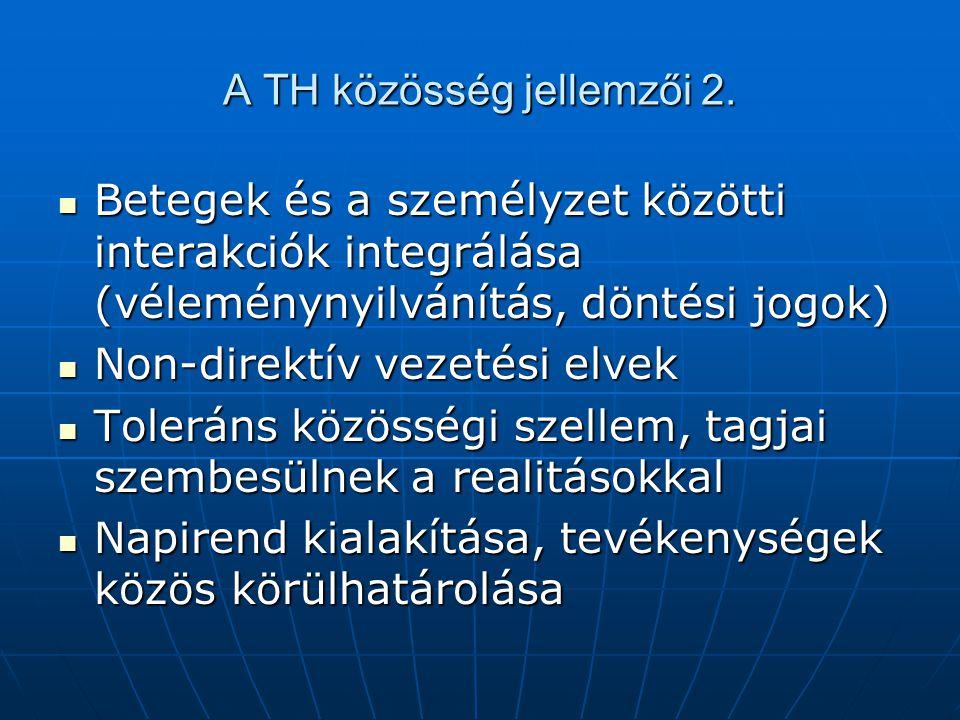A TH közösség jellemzői 2. Betegek és a személyzet közötti interakciók integrálása (véleménynyilvánítás, döntési jogok) Betegek és a személyzet között