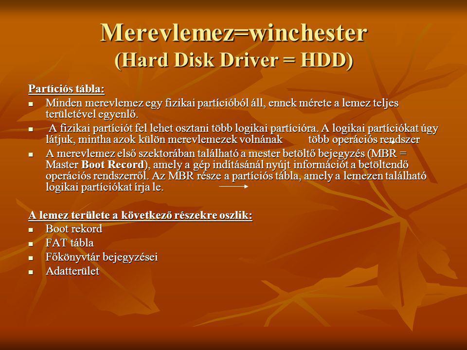 Hajlékonylemez (Floppy Disk Driver =FDD) A hajlékonylemez cserélhető adathordozó A hajlékonylemez cserélhető adathordozó Méretek: 5.25 és 3.5 átmérőjű lemezek Méretek: 5.25 és 3.5 átmérőjű lemezek (1 hüvelyk = 1 inch = 1 zoll = 2.54cm) 5.25 : (IBM PC, XT) 360 kB, majd később 1.2 MB kapacitás 3.5 : 1.44 MB kapacitás Az adatok felírása és visszaolvasása elektromágneses úton történik.