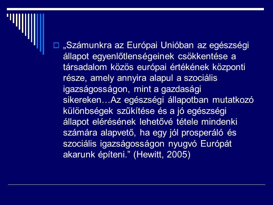 """ """"Számunkra az Európai Unióban az egészségi állapot egyenlőtlenségeinek csökkentése a társadalom közös európai értékének központi része, amely annyir"""