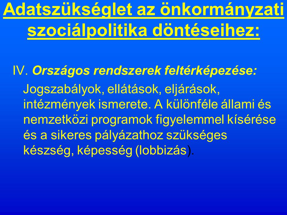 Adatszükséglet az önkormányzati szociálpolitika döntéseihez: III.