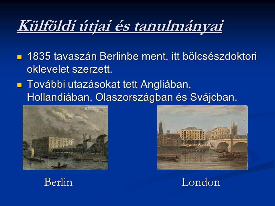 Külföldi útjai és tanulmányai 1835 tavaszán Berlinbe ment, itt bölcsészdoktori oklevelet szerzett.