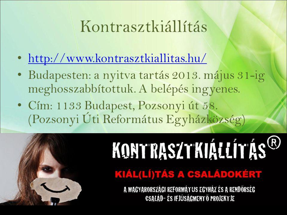 Kontrasztkiállítás http://www.kontrasztkiallitas.hu/ Budapesten: a nyitva tartás 2013.