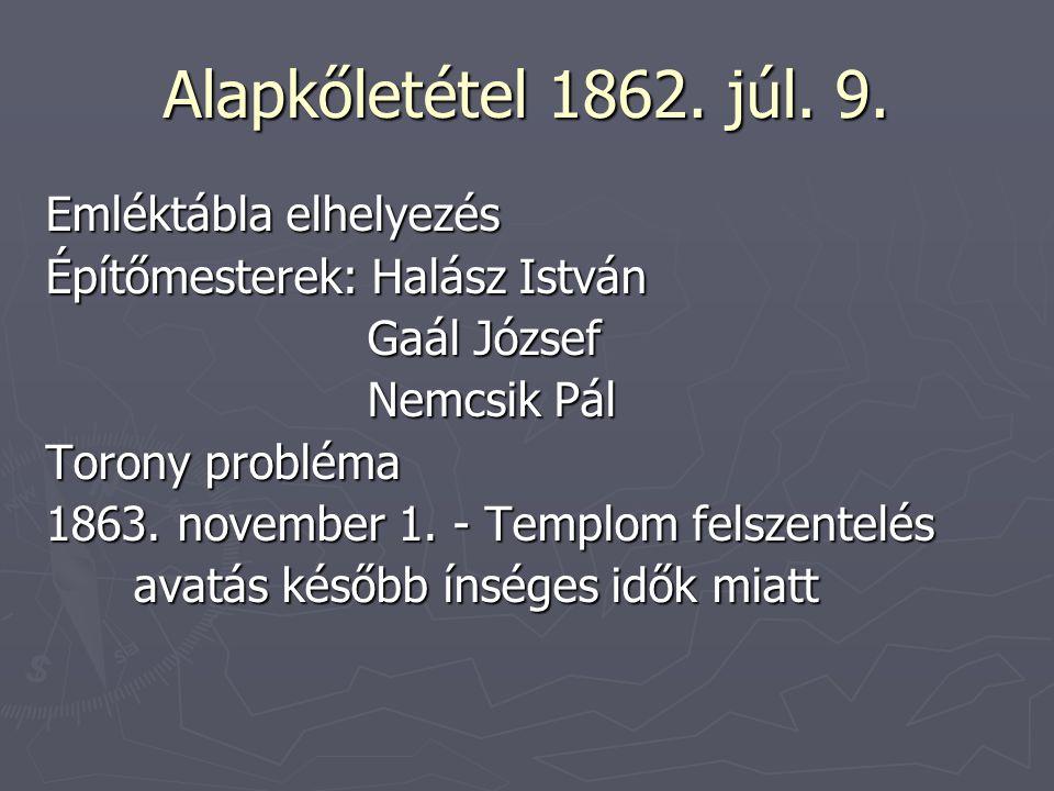 Alapkőletétel 1862. júl. 9.