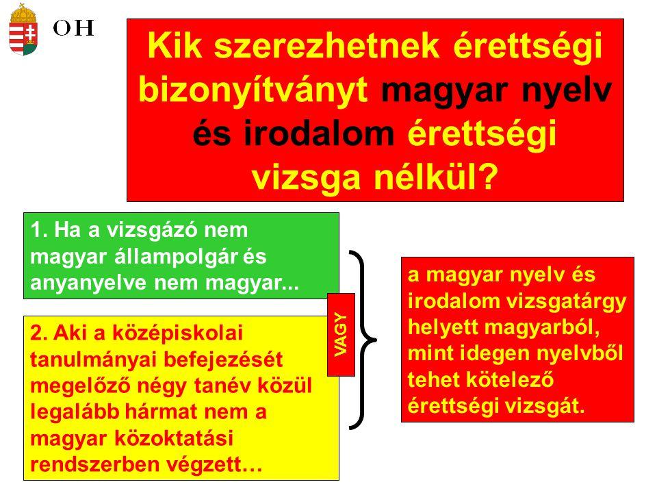 Kik szerezhetnek érettségi bizonyítványt magyar nyelv és irodalom érettségi vizsga nélkül.