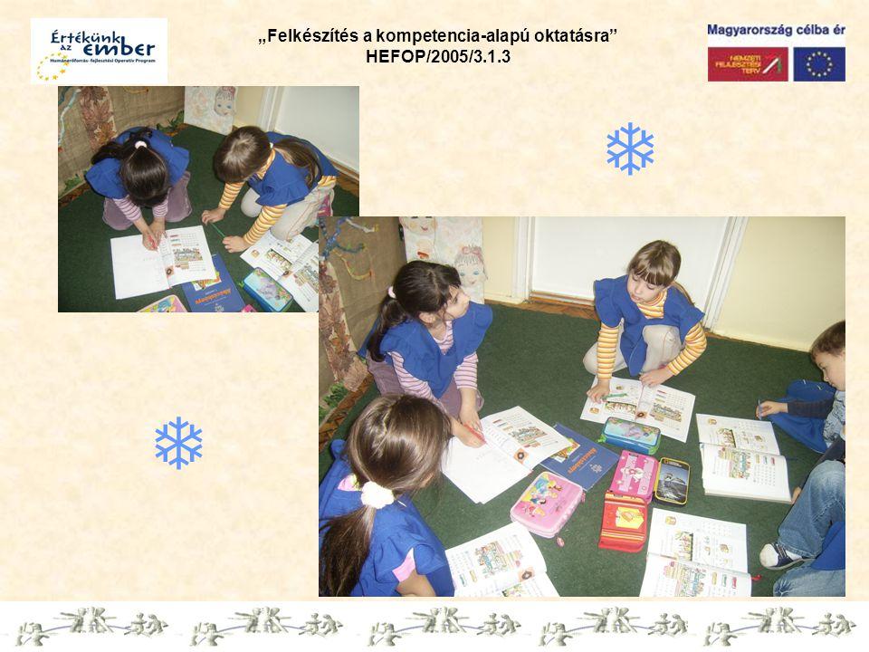 """""""Felkészítés a kompetencia-alapú oktatásra"""" HEFOP/2005/3.1.3  """