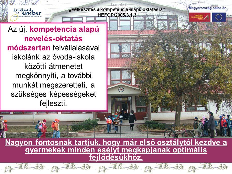 """""""Felkészítés a kompetencia-alapú oktatásra"""" HEFOP/2005/3.1.3 Az új, kompetencia alapú nevelés-oktatás módszertan felvállalásával iskolánk az óvoda-isk"""